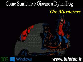 Come Scaricare e Giocare a Dylan Dog: The Murderers