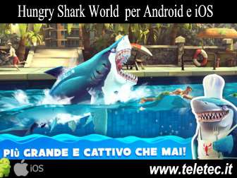 Come Scaricare e Giocare a 'Hungry Shark World' su iOS e Android