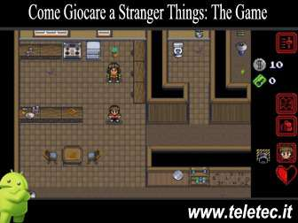 Come Scaricare e Giocare Gratis a Stranger Things: The Game per Android