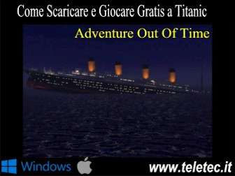Come Scaricare e Giocare Gratis a Titanic - Adventure Out Of Time
