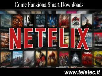 Come Scaricare Film da Netflix - Smart Downloads