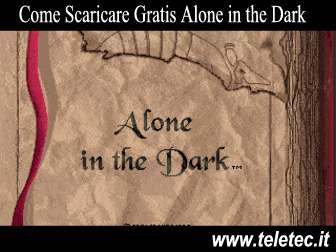 Come Scaricare Gratis 'Alone in the Dark' 1, 2 e 3