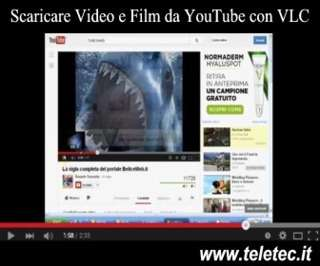 Come scaricare video e film da youtube con vlc