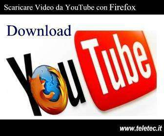 Come scaricare Video e Musica da YouTube con Fìrefox