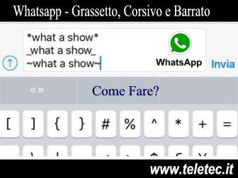 Come Scrivere su Whatsapp in Grassetto, Corsivo o Barrato