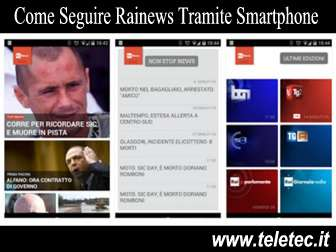 Come Seguire Rainews con Smartphone e Tablet