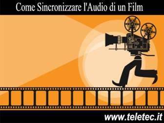 Come Sincronizzare l'Audio di un Film