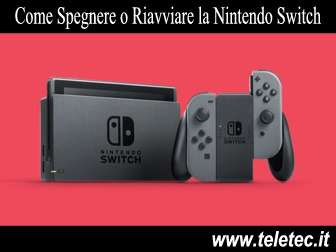 Come Spegnere o Riavviare la Nintendo Switch