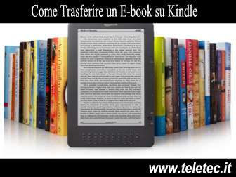 Come Trasferire un Ebook su Kindle