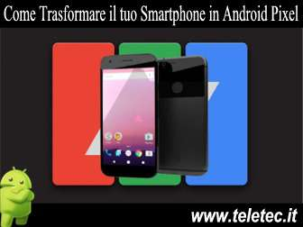 Come Trasformare uno Smartphone Android in Android Pixel