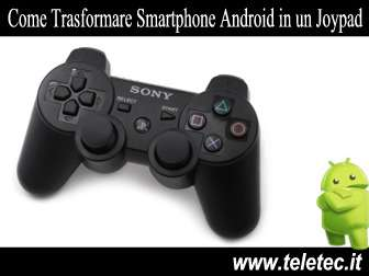 Come Trasformare uno Smartphone Android in un Joypad per PS3 e PC