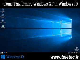 Come Trasformare Windows XP in Windows 10