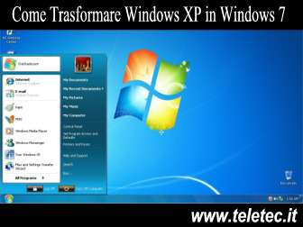Come Trasformare Windows XP in Windows 7