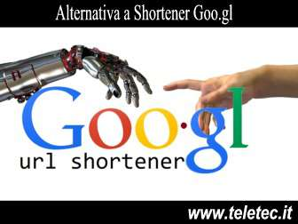 Come Trovare Alternative Valide a Shortener Goo.gl per Accorciare un URL