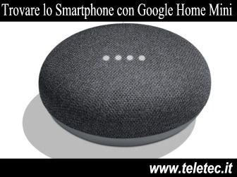 Come Trovare lo Smartphone in Casa con Google Home Mini