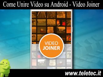 Come Unire Video su Android - Video Joiner