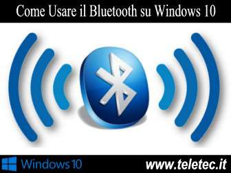 Come Usare il Bluetooth su Windows 10