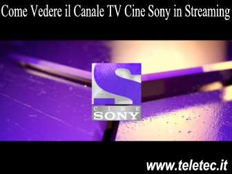 Come Vedere il Canale TV Cine Sony in Streaming
