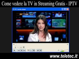 Come vedere la tv in streaming gratis con vlc e iptv