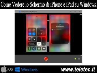 Come Vedere lo Schermo dell'iPhone o dell'iPad su Windows