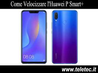 Come Velocizzare l'Huawei P Smart Plus