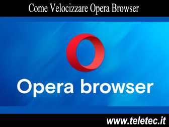 Come Velocizzare Opera Browser