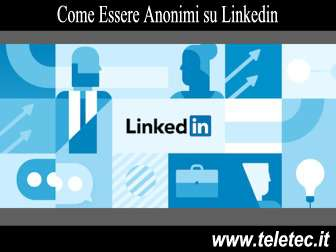 Come Visitare Profili in Anonimo su Linkedin