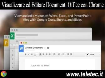 Come Visualizzare ed Editare Online i Documenti di Office con Google Chrome