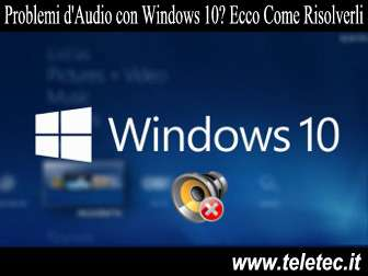 Risolvere i Problemi d'Audio su Windows 10