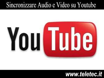 Come Sincronizzare Audio e Video su Youtube